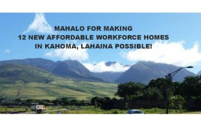 Mahalo For Making Permanently Affordable Workforce Housing in Maui County Possible!